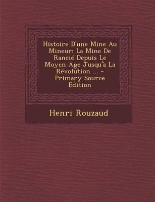 Histoire D'Une Mine Au Mineur