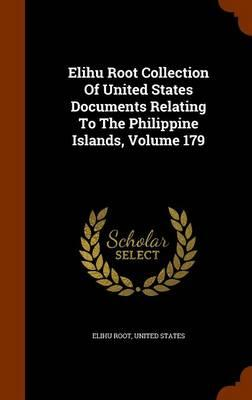 Elihu Root Collection of United States Documents Relating to the Philippine Islands, Volume 179