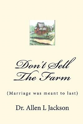 Don't Sell the Farm