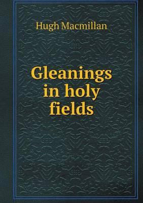 Gleanings in Holy Fields