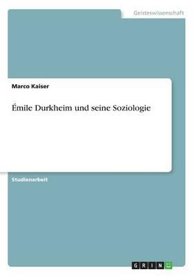 Émile Durkheim und seine Soziologie