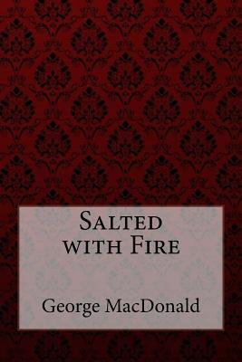 Salted With Fire George Macdonald