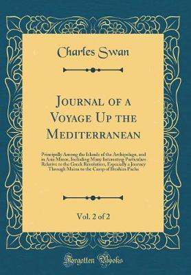 Journal of a Voyage Up the Mediterranean, Vol. 2 of 2