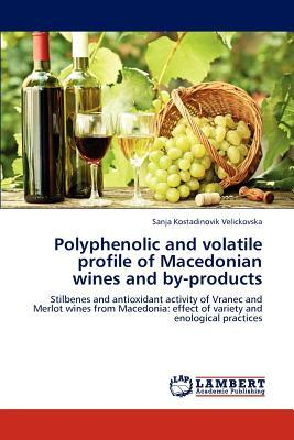 Polyphenolic and volatile profile of Macedonian wines and by-products