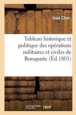 Tableau Historique et Politique des Opérations Militaires et Civiles de Bonaparte, Premier Consul