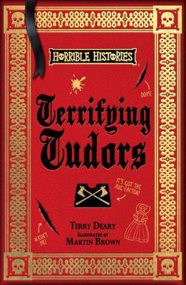 Terrifying Tudors (Horrible Histories 25th Anniversary Edition)