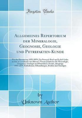 Allgemeines Repertorium der Mineralogie, Geognosie, Geologie und Petrefakten-Kunde
