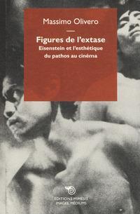 Figures de l'extase. Eisenstein et l'esthétique du pathos au cinéma