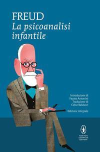 La psicoanalisi infantile. Ediz. integrale