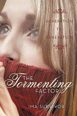 The Tormenting Factor