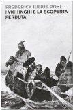 I vichinghi e la scoperta perduta