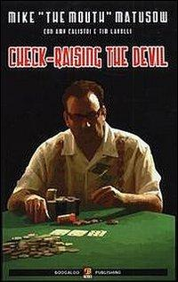 Check-raising the devil. Ediz. italiana