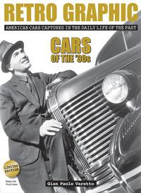 Retro graphic. American cars captured in the daily life of the past. Cars of the '30s. Ediz. illustrata