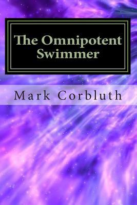 The Omnipotent Swimmer