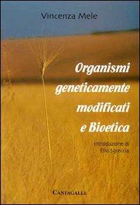 Organismi geneticamente modificati e bioetica