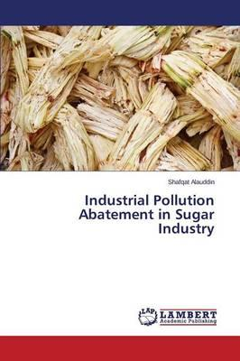 Industrial Pollution Abatement in Sugar Industry