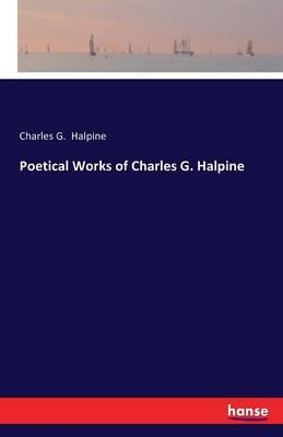 Poetical Works of Charles G. Halpine