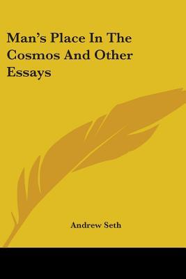 Man's Place in the Cosmos and Other Essays