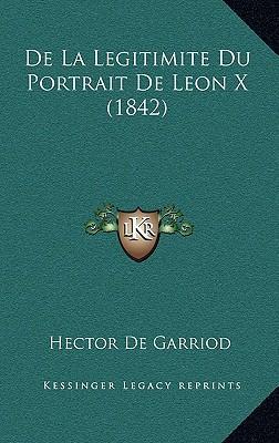 de La Legitimite Du Portrait de Leon X (1842)