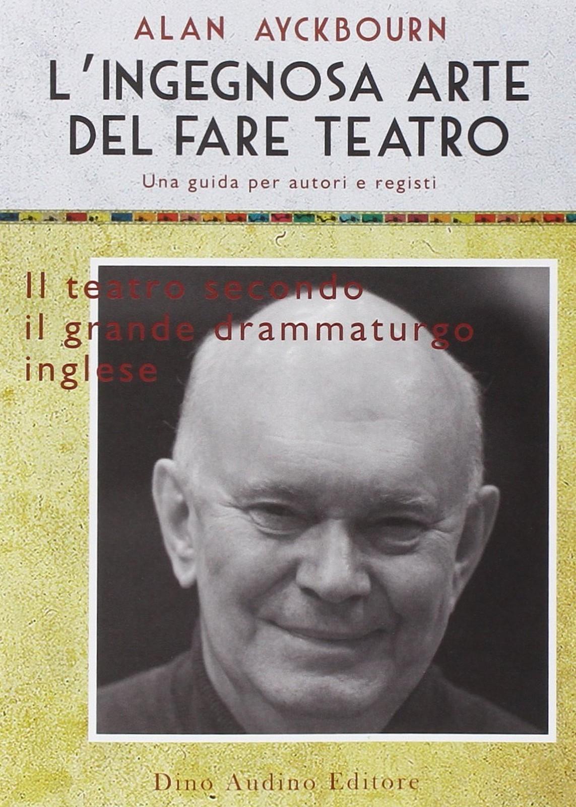 L'ingegnosa arte del fare teatro