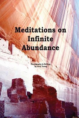 Meditations on Infinite Abundance