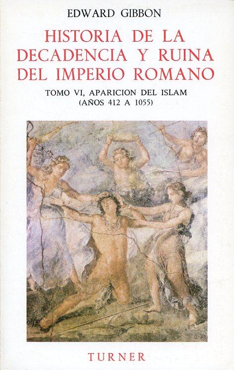 Historia de la decadencia y ruina del Imperio romano. Tomo IV