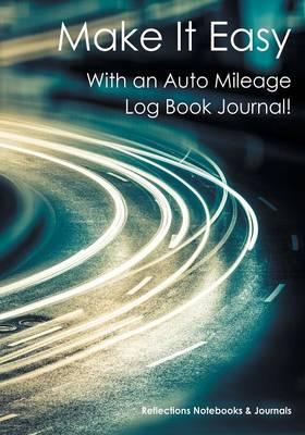 Make It Easy With an Auto Mileage Log Book Journal!