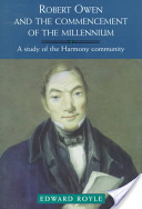 Robert Owen and the Commencement of the Millennium