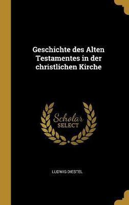 Geschichte Des Alten Testamentes in Der Christlichen Kirche