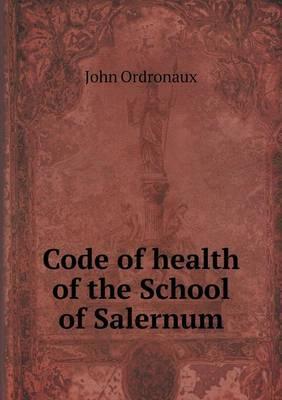 Code of Health of the School of Salernum