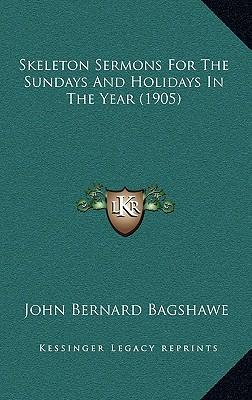 Skeleton Sermons for the Sundays and Holidays in the Year (1905)