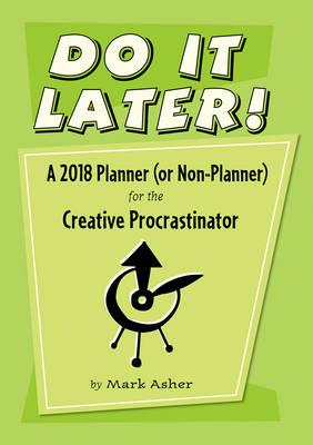 Do It Later! 2018 Planner