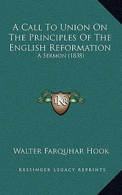 A Call to Union on the Principles of the English Reformation