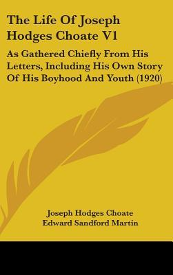 The Life of Joseph Hodges Choate V1