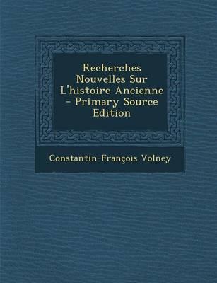 Recherches Nouvelles Sur L'Histoire Ancienne - Primary Source Edition