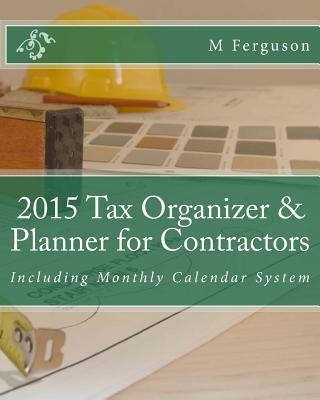 Tax Organizer & Planner for Contractors 2015 Calendar