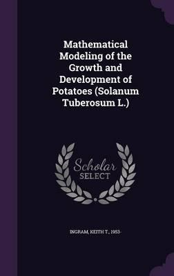 Mathematical Modeling of the Growth and Development of Potatoes (Solanum Tuberosum L.)