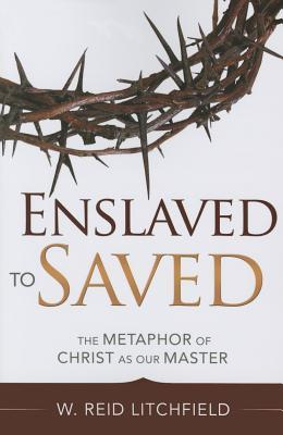 Enslaved to Saved