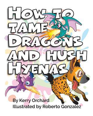 How to Tame Dragons and Hush Hyenas