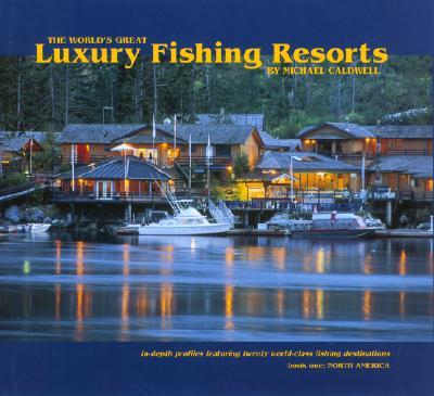 The World's Greatest Luxury Fishing Resorts