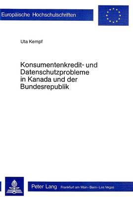Konsumentenkredit- und Datenschutzprobleme in Kanada und der Bundesrepublik Deutschland