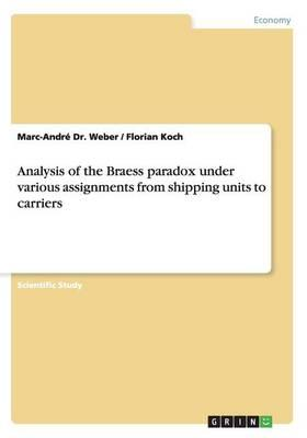 Analysis of the Braess paradox under various assignments from shipping units to carriers