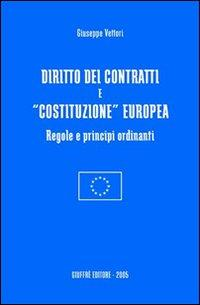 Diritto dei contratti e «costituzione» europea. Regole e principi ordinanti