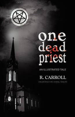 One Dead Priest - An Illustrated Tale