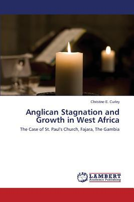 Anglican Stagnation and Growth in West Africa