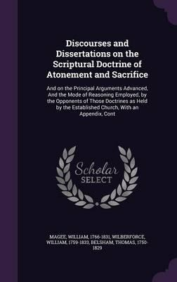 Discourses and Dissertations on the Scriptural Doctrine of Atonement and Sacrifice