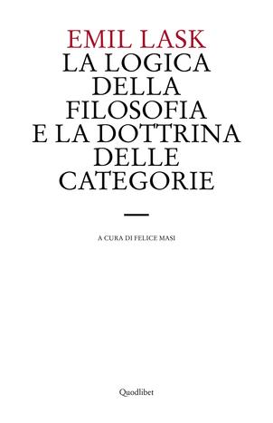 La logica della filosofia e la dottrina delle categorie
