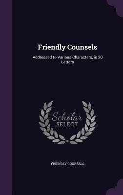 Friendly Counsels
