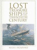 Lost Treasure Ships of the Twentieth Century