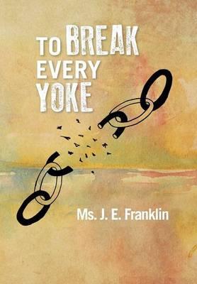 To Break Every Yoke